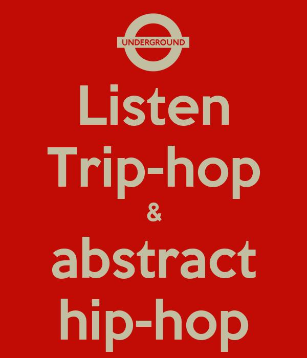 Listen Trip-hop & abstract hip-hop