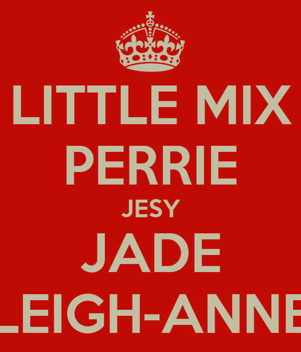 LITTLE MIX PERRIE JESY JADE LEIGH-ANNE