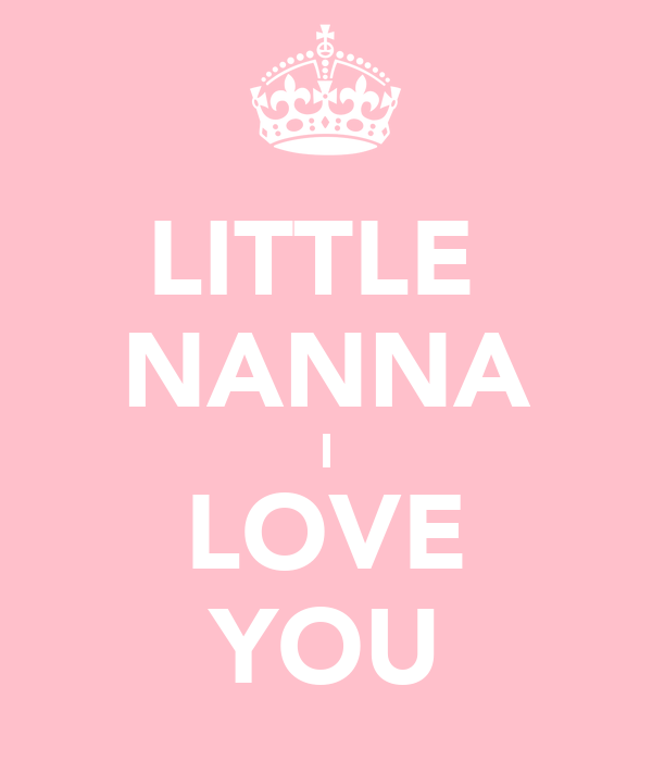 LITTLE  NANNA I LOVE YOU