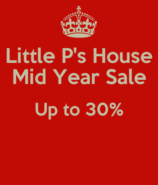 Little P's House Mid Year Sale Up to 30%