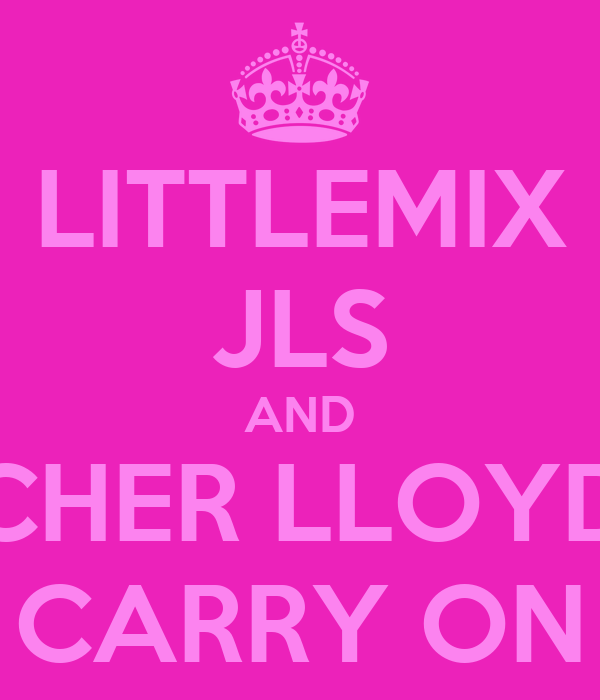 LITTLEMIX JLS AND CHER LLOYD CARRY ON
