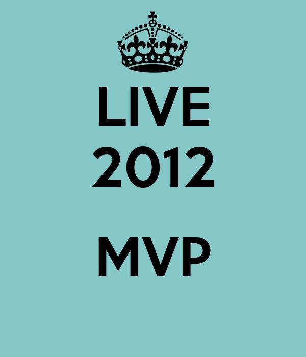 LIVE 2012  MVP