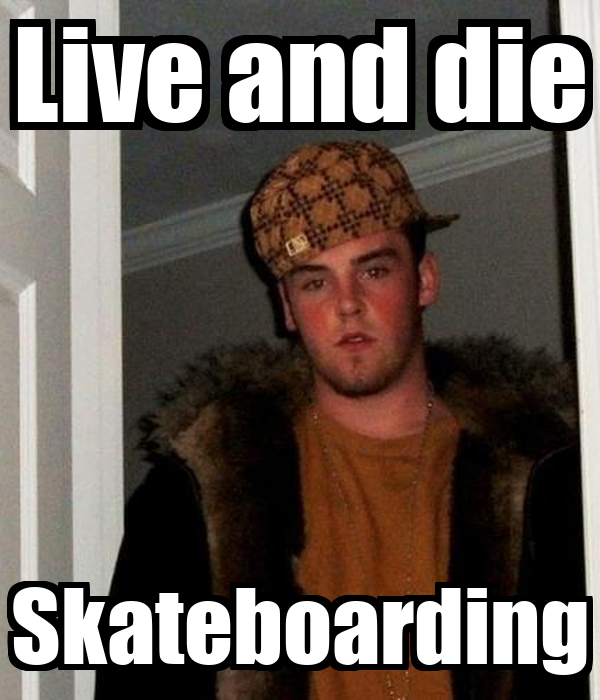Live and die Skateboarding