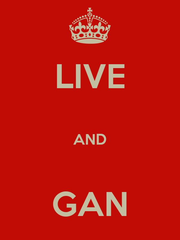 LIVE  AND  GAN