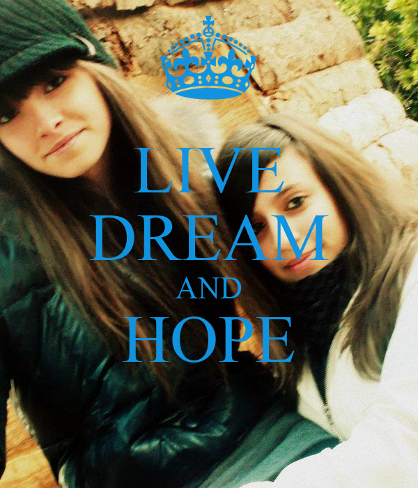 LIVE DREAM AND HOPE