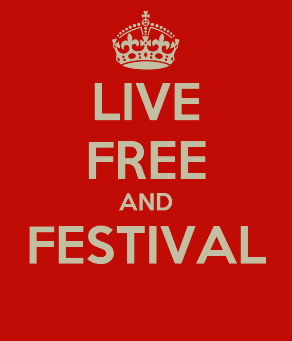 LIVE FREE AND FESTIVAL