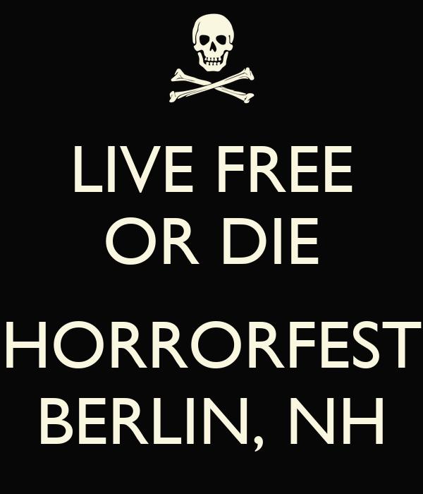 LIVE FREE OR DIE  HORRORFEST BERLIN, NH