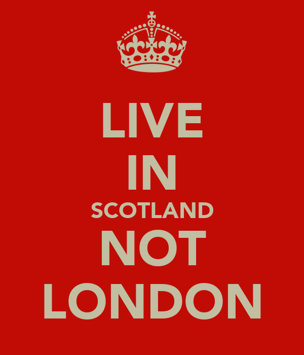 LIVE IN SCOTLAND NOT LONDON