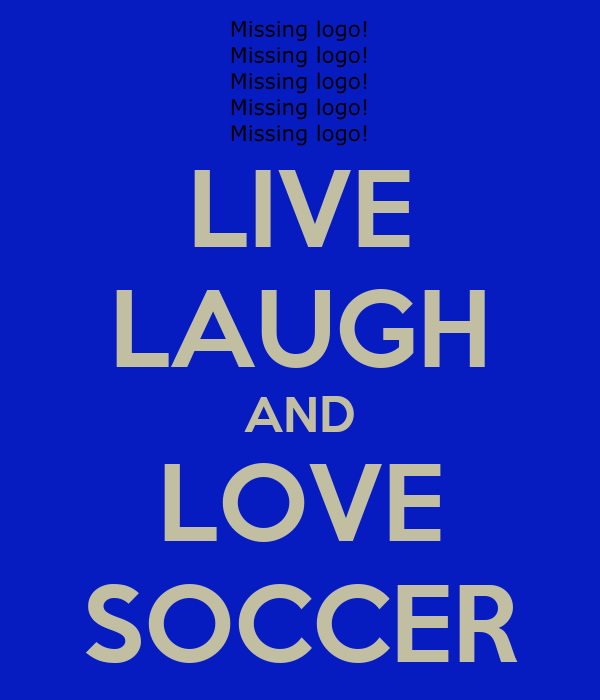 LIVE LAUGH AND LOVE SOCCER