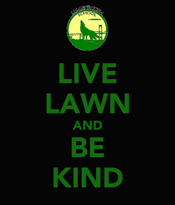 LIVE LAWN AND BE KIND