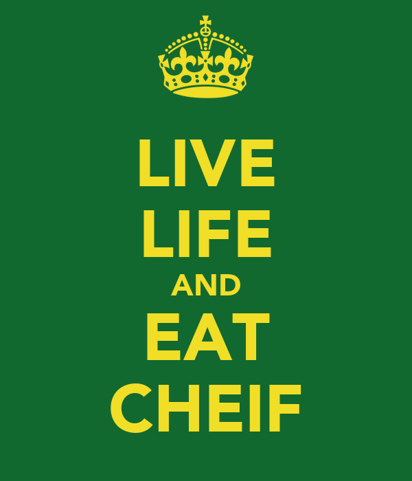 LIVE LIFE AND EAT CHEIF