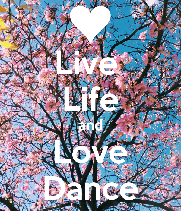 Live  Life and Love Dance