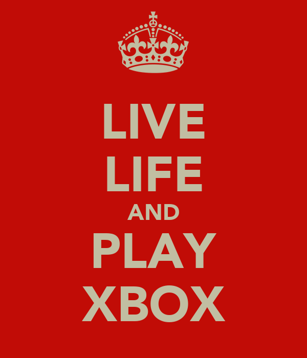 LIVE LIFE AND PLAY XBOX