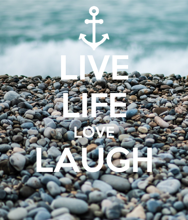 LIVE LIFE LOVE LAUGH