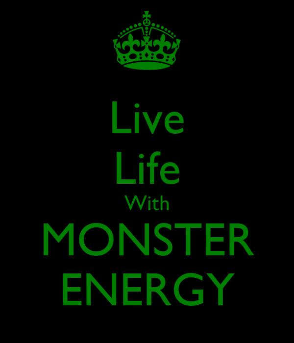 Live Life With MONSTER ENERGY