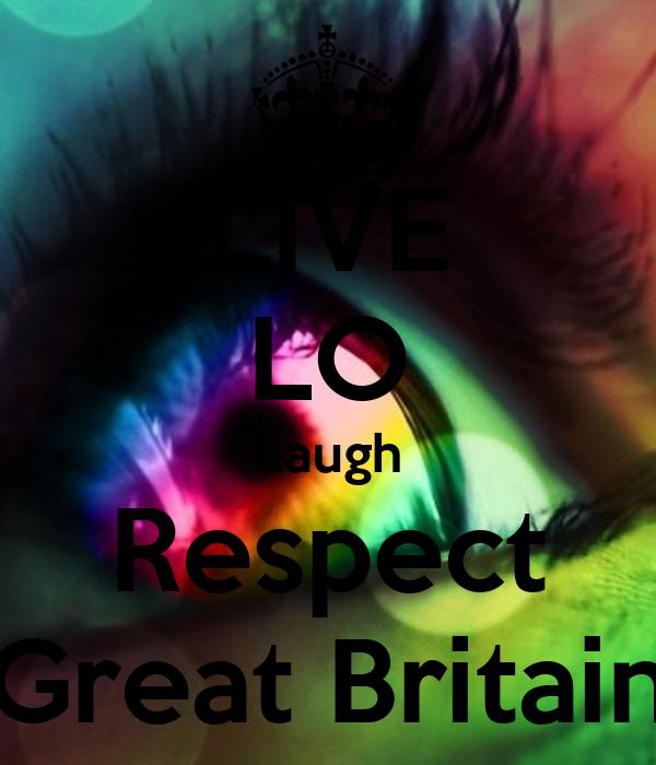 LIVE LO Laugh Respect Great Britain