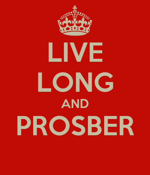 LIVE LONG AND PROSBER