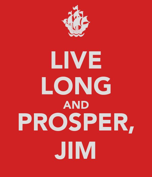 LIVE LONG AND PROSPER, JIM