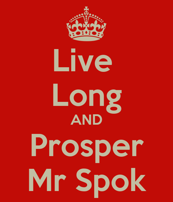 Live  Long AND Prosper Mr Spok