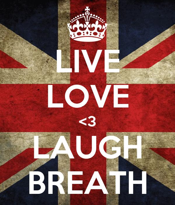 LIVE LOVE <3 LAUGH BREATH