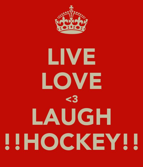LIVE LOVE <3 LAUGH !!HOCKEY!!