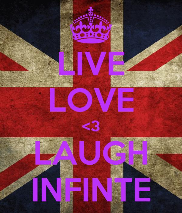 LIVE LOVE <3 LAUGH INFINTE
