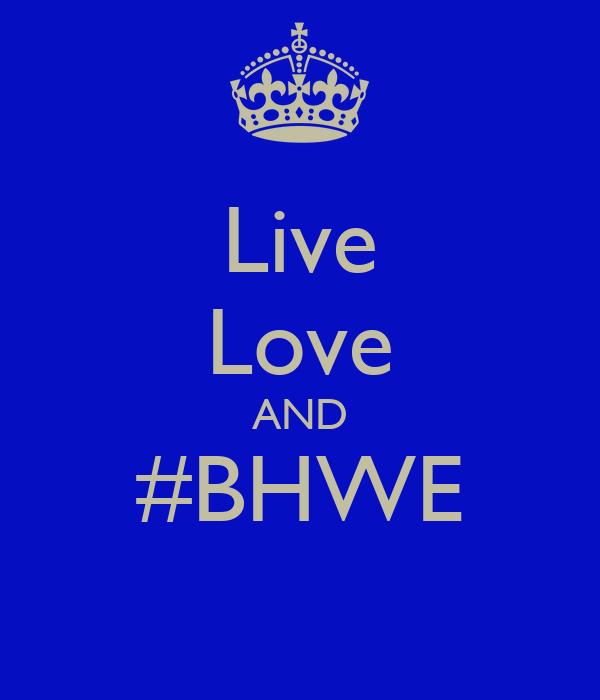 Live Love AND #BHWE
