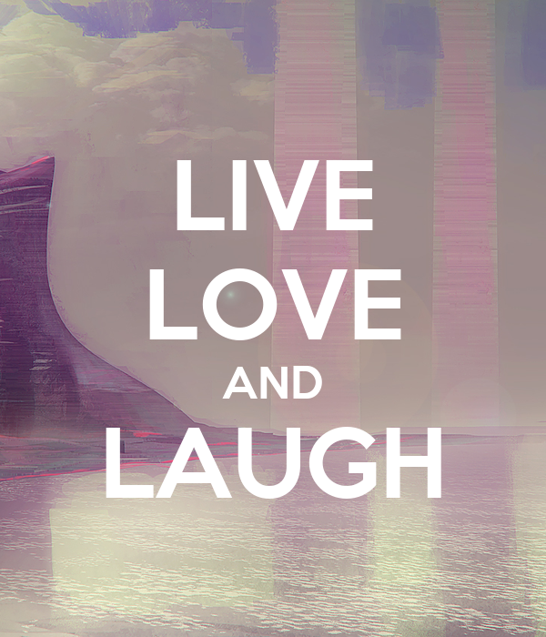 LIVE LOVE AND LAUGH