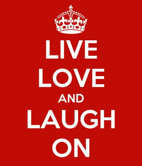 LIVE LOVE AND LAUGH ON