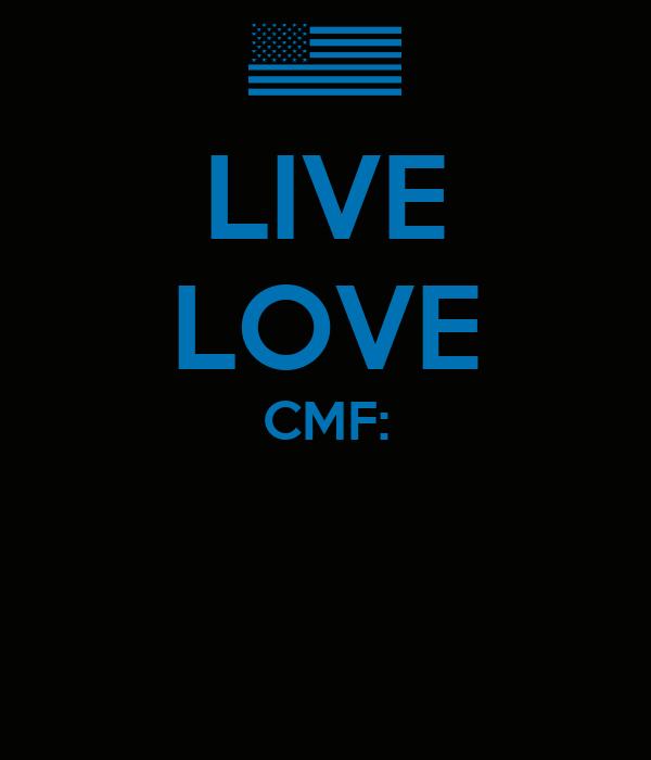LIVE LOVE CMF: