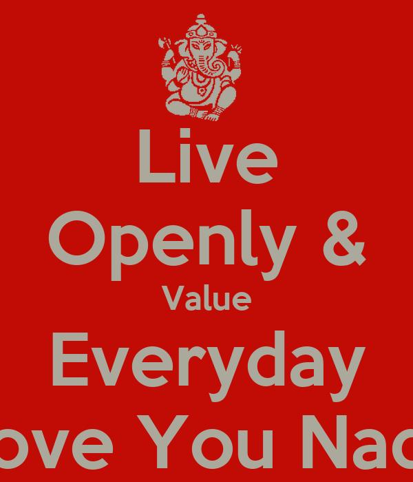 Live Openly & Value Everyday I Love You Nadya