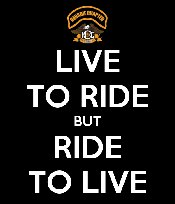 LIVE TO RIDE BUT RIDE TO LIVE