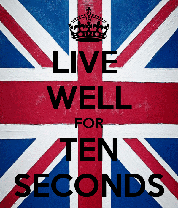 LIVE  WELL FOR TEN SECONDS