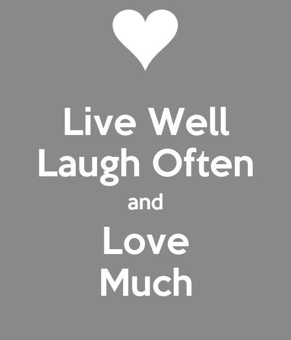 live well laugh often and love much poster tig keep calm o matic. Black Bedroom Furniture Sets. Home Design Ideas