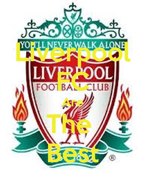 Liverpool FC Are The  Best
