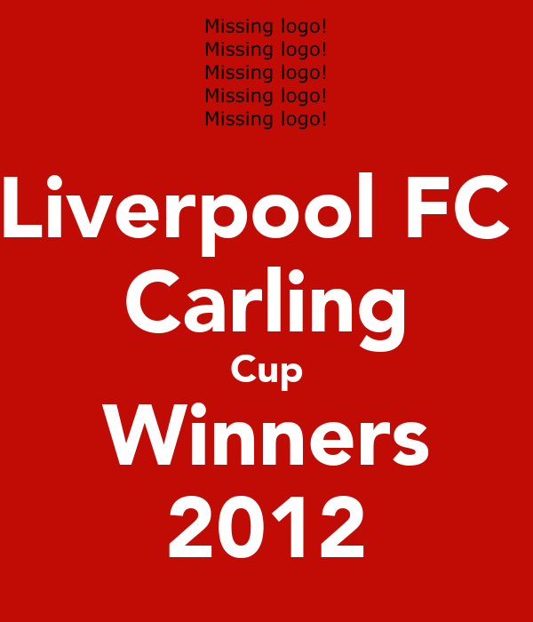 Liverpool FC  Carling Cup Winners 2012