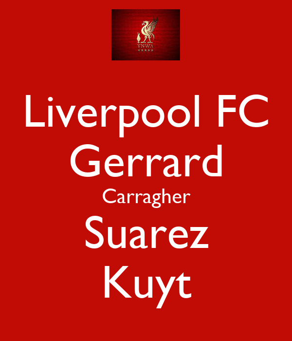Liverpool FC Gerrard Carragher Suarez Kuyt