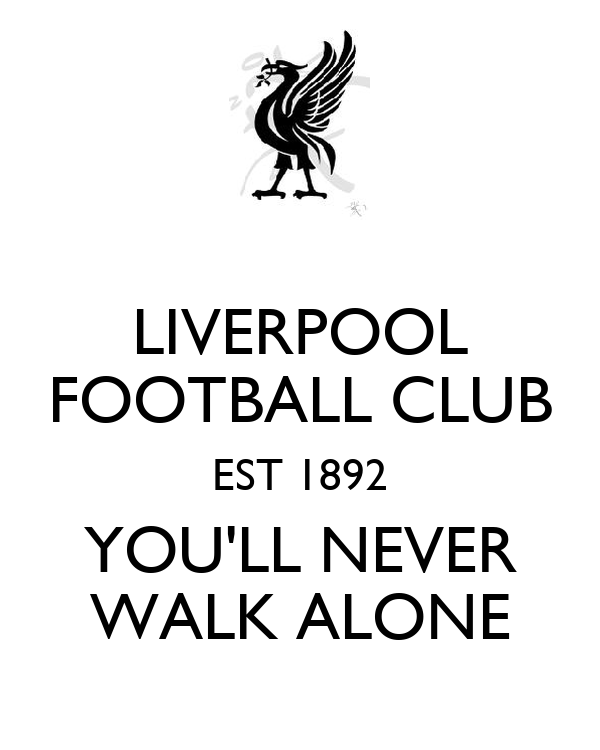 LIVERPOOL FOOTBALL CLUB EST 1892 YOU'LL NEVER WALK ALONE