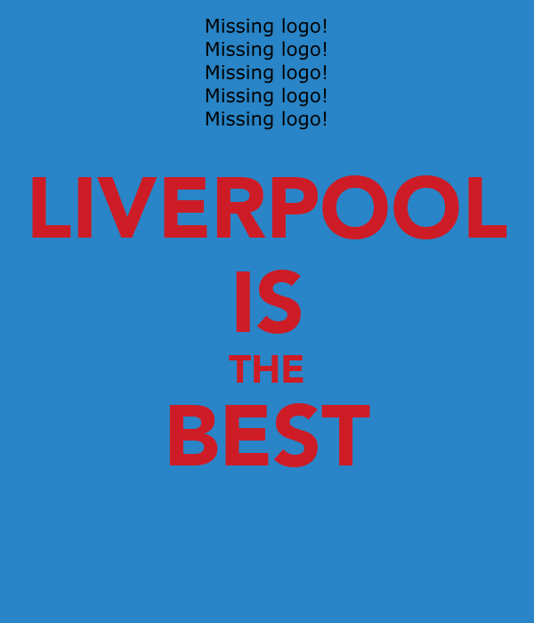 LIVERPOOL IS THE BEST