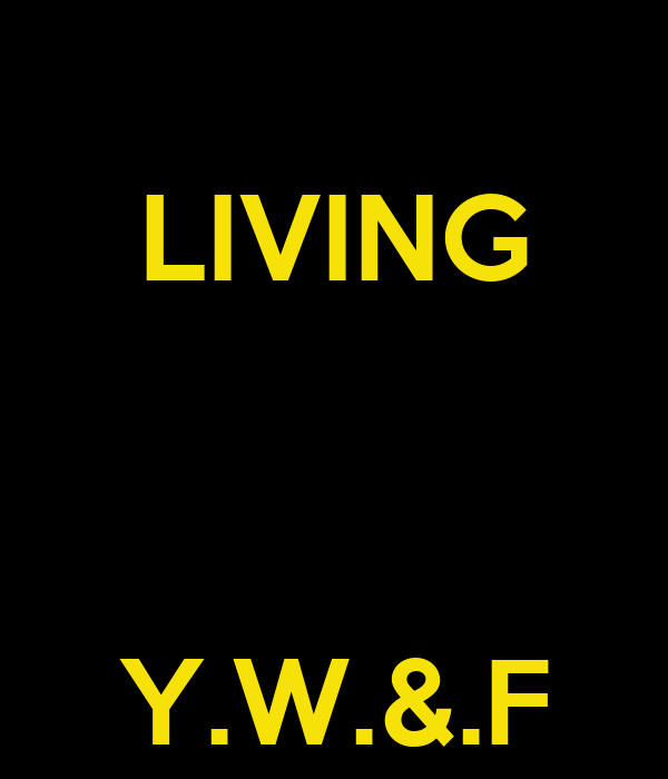 LIVING    Y.W.&.F