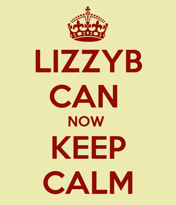 LIZZYB CAN  NOW  KEEP CALM