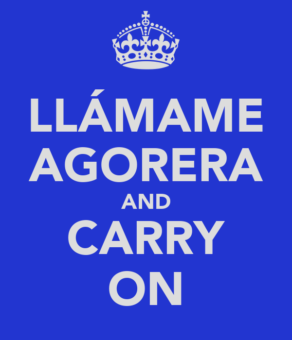 LLÁMAME AGORERA AND CARRY ON