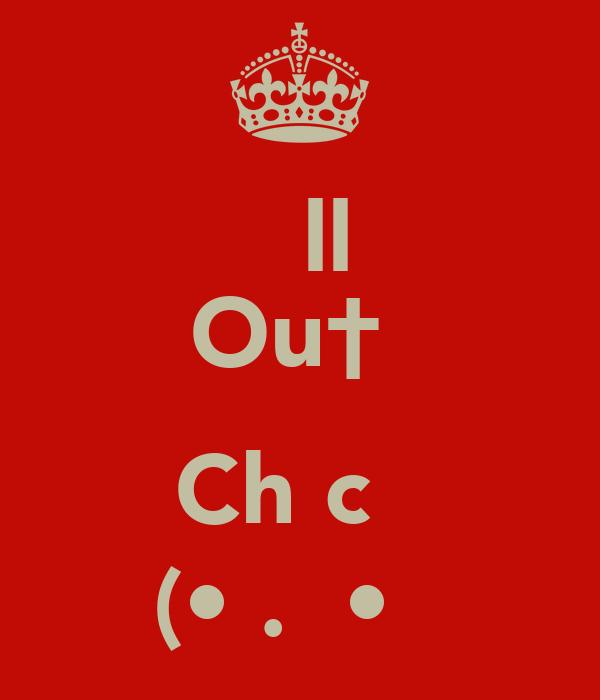 δεll Ou†̥  ChƖcκ̇ (•͡.̮ •͡