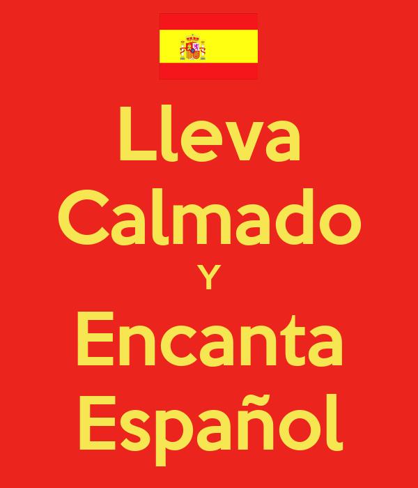 Lleva Calmado Y Encanta Español