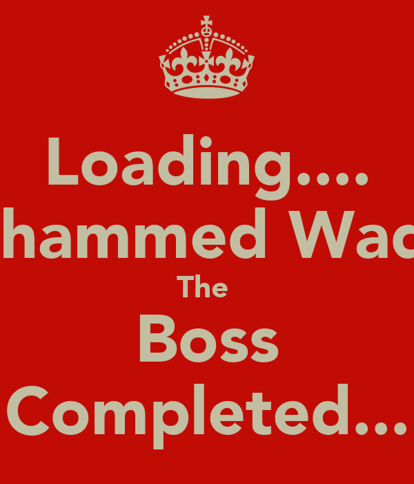 Loading.... Mohammed Waqas  The  Boss Completed...