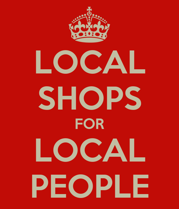 LOCAL SHOPS FOR LOCAL PEOPLE