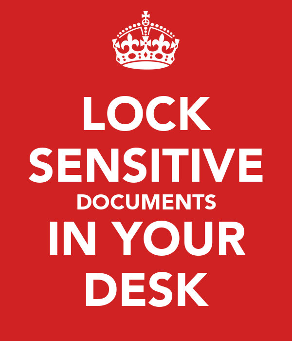 LOCK SENSITIVE DOCUMENTS IN YOUR DESK