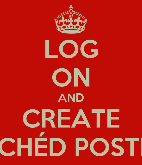 LOG ON AND CREATE CLICHÉD POSTERS
