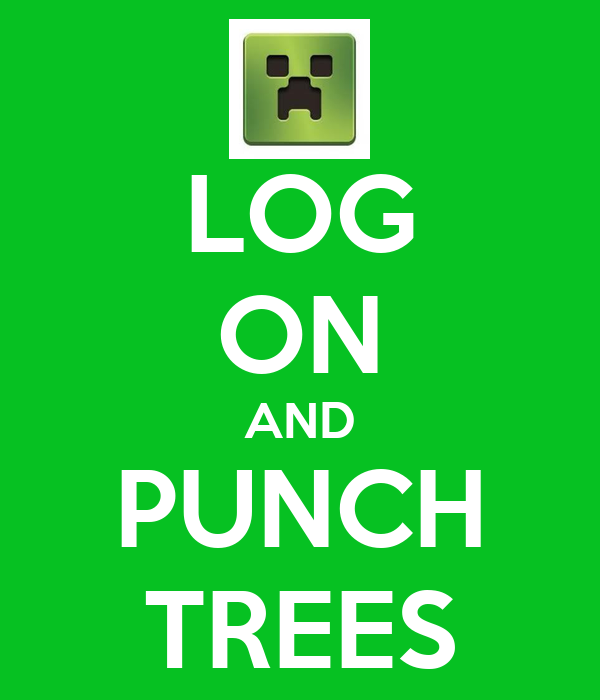 LOG ON AND PUNCH TREES