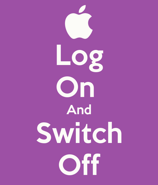 Log On  And Switch Off